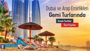 Dubai & Arap Emirlikleri Gemi Turlarında Özel Fiyatlar.